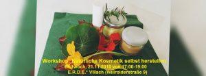 Workshop: Natürliche Kosmetik selbst herstellen @ E.R.D.E.* Villach   Villach   Kärnten   Österreich